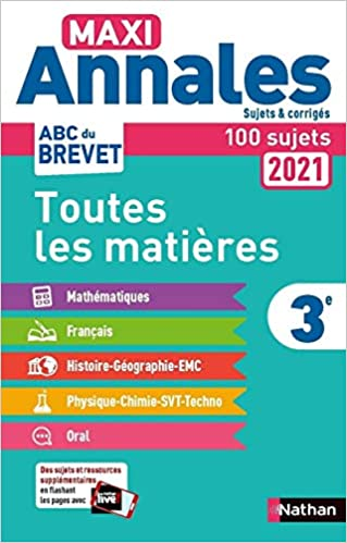 Télécharger Maxi-Annales ABC du Brevet 2021 - Toutes les matières 3e : Maths - Français - Histoire-Géographie EMC (Enseignement moral et civique) - Physique-Chimie - SVT - Technologie - Oral - Sujets et corrigés pdf gratuits