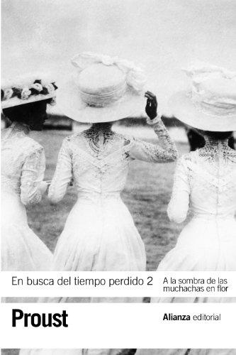 En busca del tiempo perdido / In Search of Lost Time: A La Sombra De Las Muchachas En Flor / In the Shadow of Young Girls in Flower (Spanish Edition)