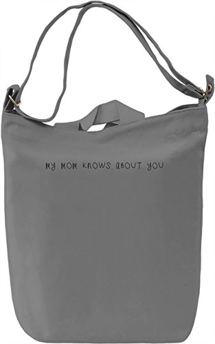 My mom knows about you Borsa Giornaliera Canvas Canvas Day Bag| 100% Premium Cotton Canvas| DTG Printing|