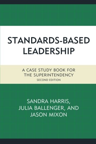 Standards-Based Leadership: A Case Study Book for the Superintendency (Volume 2)