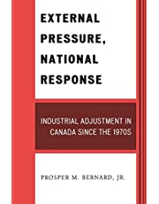 External Pressure, National Response: Industrial Adjustment in Canada since the 1970s