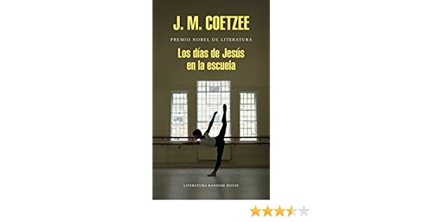 Amazon.com: Los días de Jesús en la escuela (Spanish Edition) eBook: J.M. Coetzee: Kindle Store