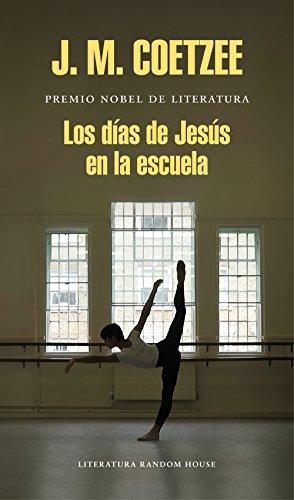 Los días de Jesús en la escuela (Spanish Edition) by [Coetzee, J.M.