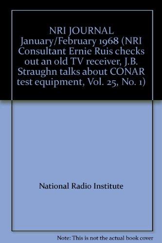 NRI JOURNAL January/February 1968 (NRI Consultant Ernie Ruis checks out an old TV receiver, J.B. Straughn talks about CONAR test equipment, Vol. 25, No. 1)