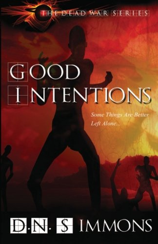 Read Online Good Intentions: The Dead War Series (Volume 1) pdf epub
