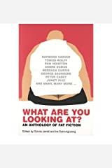 What Are You Looking At?: An Anthology of Fat Fiction (Paperback) - Common Paperback