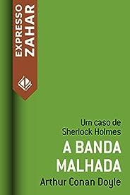 A banda malhada: Um caso de Sherlock Holmes