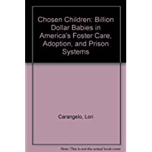 Chosen Children: Billion Dollar Babies in America's Foster Care, Adoption, and Prison Systems