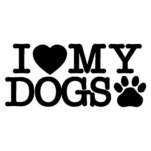 I love my dogs decal car truck bumper window sticker