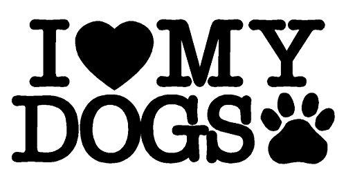 I Love My Dogs Decal Car Truck Bumper Window (Dog Car Stickers)