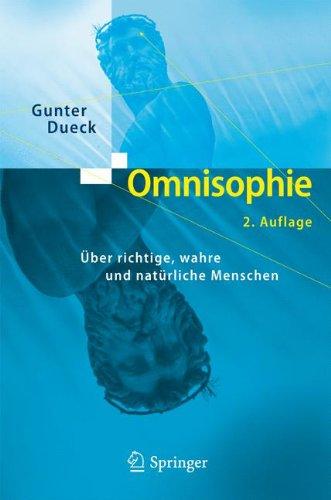 Omnisophie: Über richtige, wahre und natürliche Menschen Gebundenes Buch – 5. April 2004 Gunter Dueck Springer 3540209255 MATHEMATICS / General