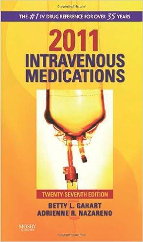 Read online 2011 Intravenous Medications: A Handbook for Nurses and Health Professionals, 27e (Intravenous Medications: A Handbook for Nurses & Allied Health Professionals) PDF, azw (Kindle), ePub