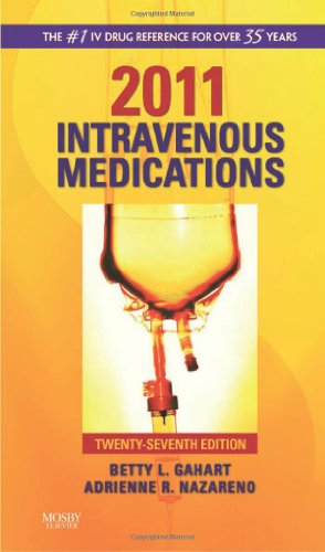 2011 Intravenous Medications: A Handbook for Nurses and...