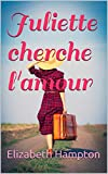 juliette cherche l amour french edition