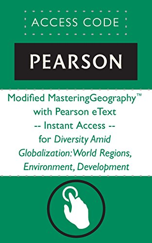 Modified MasteringGeographyTM with Pearson eText -- Instant Access -- for Diversity Amid Globalization: World Regions, Environment, Development (Diversity Amid Globalization World Regions Environment Development)