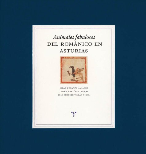 Animales fabulosos del románico en Asturias (Spanish Edition ...
