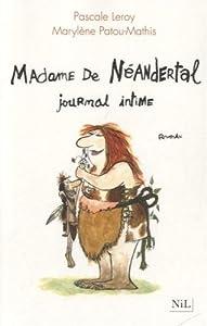 """Afficher """"Madame de Néandertal, journal intime"""""""