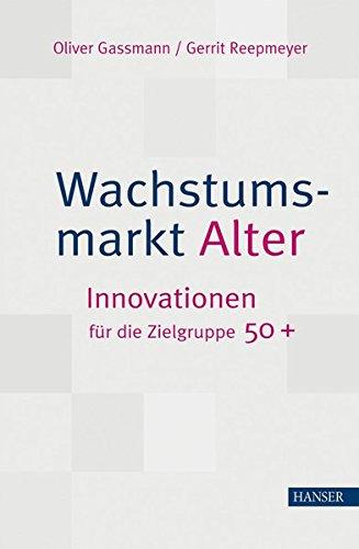 Wachstumsmarkt Alter: Innovationen für die Zielgruppe 50+