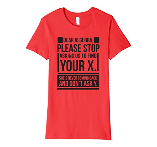 Womens Dear Algebra Find X Ask Y Funny Math Saying Nerd T Shirt Medium Red (Math Sayings)