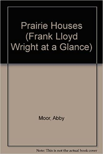 Download Frank Lloyd Wright at a Glance: Prairie Houses: (Frank Lloyd Wright at a Glance) PDF, azw (Kindle), ePub