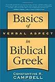BASICS OF VERBAL ASPECT IN BIBLICAL GREE