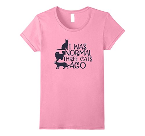 Womens I Was Normal Three Cats Ago Tee Shirt Purrr Funny