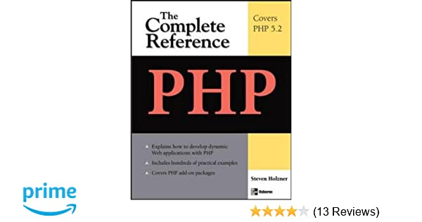 PHP The Complete Reference Steven Holzner 9780071508544 Amazon Books