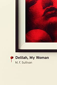 Delilah, My Woman by [Sullivan, M. F.]