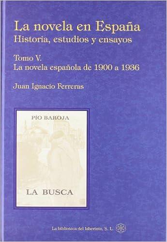Novela en España, la V - historia, estudios y ensayos: Amazon.es: Juan Ignacio Ferreras: Libros