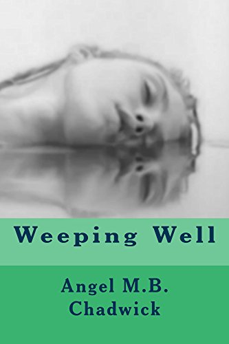 Weeping Well by [Chadwick, Angel]