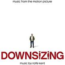 Downsizing: Music from the Motion Picture (Official Soundtrack)