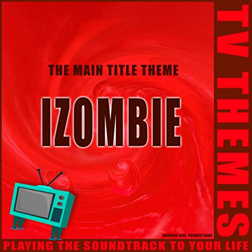 I-Zombie - The Main Title -