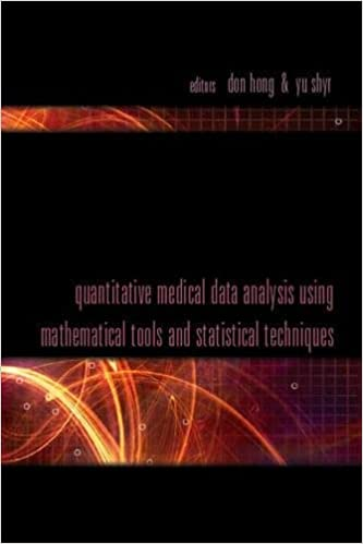 quantitative medical data analysis using mathematical tools and statistical techniques hong don shyr yu