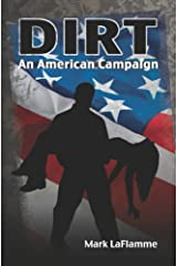 Dirt: An American Campaign Kindle Edition