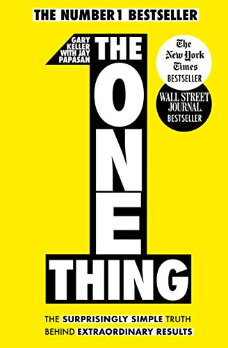Image for The One Thing: The Surprisingly Simple Truth Behind Extraordinary Results: Achieve your goals with one of the world's bestselling success books (Basic Skills)