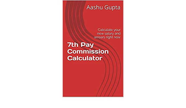 7th Pay Commission Calculator: Calculate your new salary and