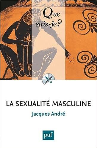 La sexualité masculine - Jacques André