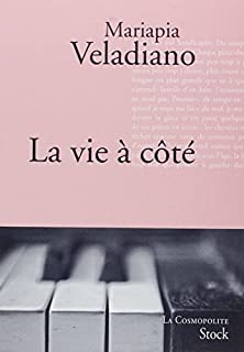 La vie à côté, Veladiano, Mariapia