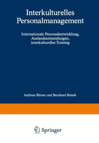 Interkulturelles Personalmanagement: Internationale Personalentwicklung, Auslandsentsendungen, Interkulturelles Training (German Edition)