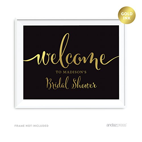 Andaz Press Personalized Wedding Party Signs, Black and Metallic Gold Ink, 8.5x11-inch Wall Art, Poster, Gift, Welcome to Madison's Bridal Shower Sign, 1-Pack, Custom Made Any Name