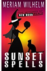 Sunset Spells (The Witches Of New Moon Beach) (Volume 4) Paperback
