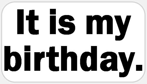It is My Birthday - 25 Stickers Pack 2.25 x 1.25 inches - Party Favors Office -