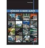 Muenchen U-bahn Album: All Munich Metro Stations in Colour (Nahverkehr in Deutschland / Urban Transport in Germany) (Paperback)(English / German) - Common