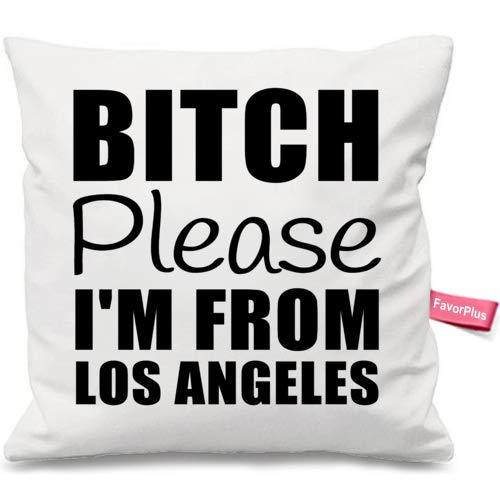 FavorPlus Pillowcase Bitch, Please. I'm from Los Angeles Pillow Cases Square Cushion Cover Design Bedroom Sofa Couch Pillow Sham 18X18 Inches