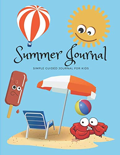 Summer Journal for Kids Vacation Travel Journal With Prompts: Includes Summer Bucket List, Simple Prompts, Spaces for Writing and Scrapbooking, Gratitude List