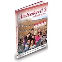 Arrivederci!: Libro e quaderno + CD audio + DVD 2 - for English Speakers