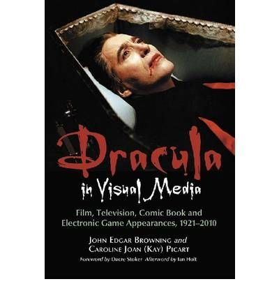 [(Dracula in Visual Media: Film, Television, Comic Book and Electronic Game Appearances, 1921-2010)] [Author: John Edgar Browning] published on (November, 2010) ebook