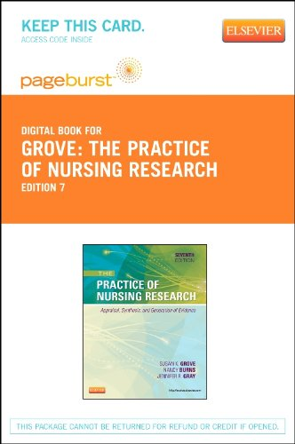 The Practice of Nursing Research - Elsevier eBook on VitalSource (Retail Access Card): Appraisal, Synthesis, and Generation of Evidence, 7e