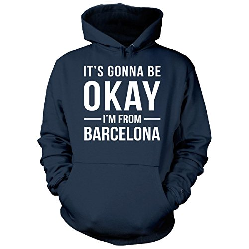 Inked Creatively It's Gonna Be Okay I'm From Barcelona City Cool Gift - Hoodie Navy M