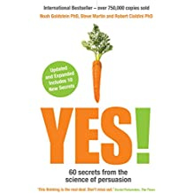 Yes!: 60 secrets from the science of persuasion (English Edition)